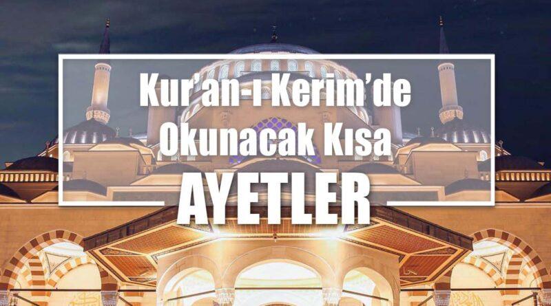 Kur'an-ı Kerim'de Okunacak Kısa Ayetler